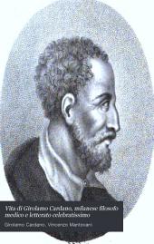 Vita di Girolamo Cardano, milanese filosofo medico e letterato celebratissimo