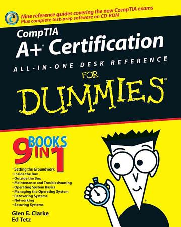 CompTIA A  Certification All In One Desk Reference For Dummies PDF