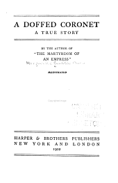 A Doffed Coronet: A True Story