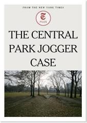 The Central Park Jogger Case