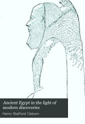 Ancient Egypt in the Light of Modern Discoveries