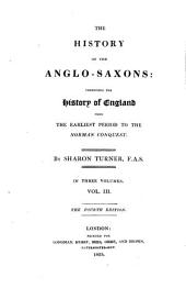 The History of the Anglo-Saxons, Comprising the History of England from the Earliest Period to the Norman Conquest: Volume 3