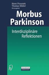 Morbus Parkinson: Interdisziplinäre Reflektionen über eine Erkrankung