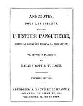 Anecdotes, pour les enfants, tirées de l'histoire d'Angleterre. Tr. de l'anglais par S. Tulloch. le éd