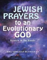 Jewish Prayers to an Evolutionary God: Science In the Siddur
