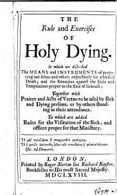 The Rule and Exercises of Holy Dying, Etc