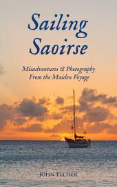 Sailing Saoirse: Misadventures & Photography From the Maiden Voyage