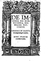 De immensa Dei misericordia Des. Erasmi Rot. concio. Virginis et martyris comparatio per eundem