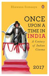 Once Upon a Time in India: A Century of Indian Cinema