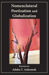 Nomenclatural Poetization And Globalization Book PDF