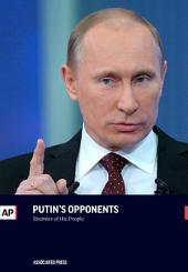 Putin's Opponents: Enemies of the People