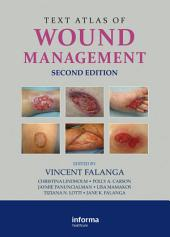 Text Atlas of Wound Management, Second Edition: Edition 2