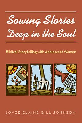 Sowing Stories Deep in the Soul