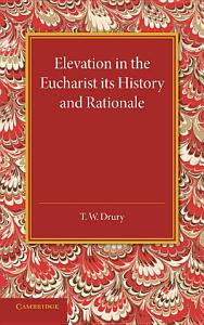 Elevation in the Eucharist its History and Rationale