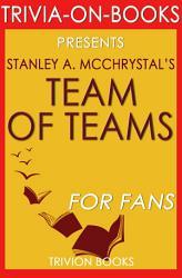 Team Of Teams By Stanley A Mcchrystal Trivia On Books  Book PDF