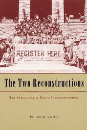 The Two Reconstructions: The Struggle for Black Enfranchisement