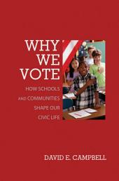 Why We Vote: How Schools and Communities Shape Our Civic Life
