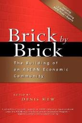 Brick by Brick: The Building of an ASEAN Economic Community