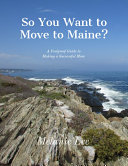So You Want to Move to Maine?