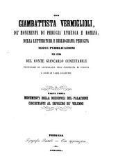 Di Giambattista Vermiglioli, de' monumenti di Perugia etrusca e romana, della tura e bibliografia perugina: Nuove pubblicazioni per cura del Conté Giancarlo Conestabile. III