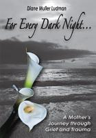 For Every Dark Night       a Mother s Journey Through Grief and Trauma PDF