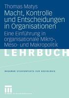 Macht  Kontrolle und Entscheidungen in Organisationen PDF