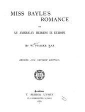 Miss Bayle's Romance: Or, An American Heiress in Europe