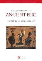 A Companion to Ancient Epic PDF