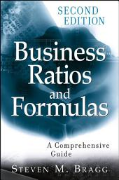 Business Ratios and Formulas: A Comprehensive Guide, Edition 2