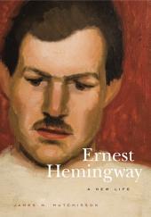 Ernest Hemingway: A New Life