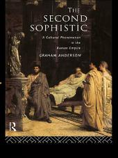 The Second Sophistic: A Cultural Phenomenon in the Roman Empire