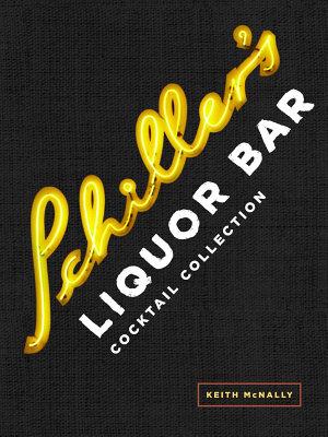Schiller s Liquor Bar Cocktail Collection