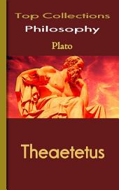 Theaetetus: Top Philosophy Collections