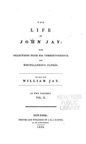 The Life of John Jay: Miscellaneous and official correspondence