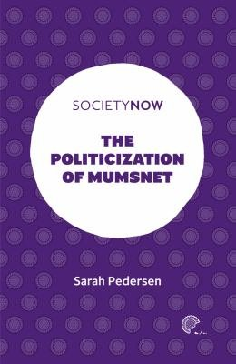 Download The Politicization of Mumsnet Book