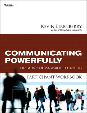 Communicate Powerfully Participant Workbook PDF