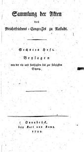 Sammlung der Akten des Reichsfriedens-Congresses zu Rastadt: Beylagen von der ein und funfzigsten bis zu siebzigsten Sitzung, Band 6