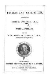 Prayers and Meditations, composed by S. Johnson ... and published from his manuscripts, by George Strahan ... The fourth edition