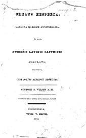 Chelys Hesperia. Carmina quaedam anniversaria, et alia, numeris Latinis sapphicis modulata, continens, etc