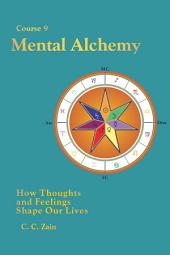 CS09 Mental Alchemy: How Thoughts and Feelings Shape Our Lives