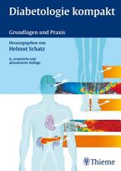 Diabetologie kompakt: Grundlagen und Praxis, Ausgabe 4
