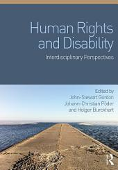 Human Rights and Disability: Interdisciplinary Perspectives
