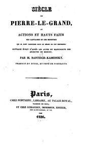 Siècle de Pierre-le-Grand, ou, Actions et hauts faits des capitaines et des ministres qui se sont illustrés sous le règne de cet empereur