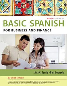 Spanish for Business and Finance Enhanced Edition  The Basic Spanish Series PDF