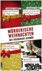 Mörderische Weihnachten: mit Friederike Schmöe