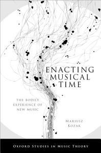 Enacting Musical Time Book