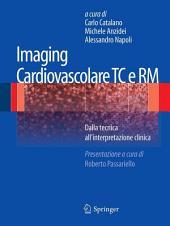 Imaging cardiovascolare TC e RM: Dalla tecnica all'interpretazione clinica