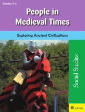 People in Medieval Times: Exploring Ancient Civilizations