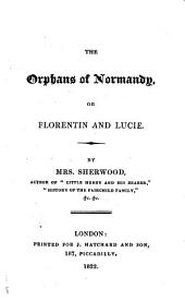 The Orphans of Normandy, Or, Florentin and Lucie