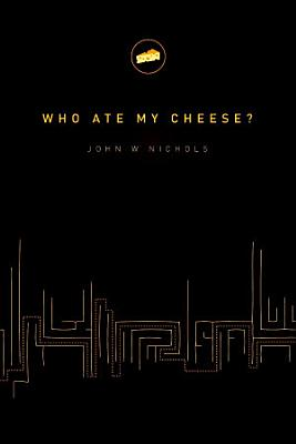 Who Ate My Cheese